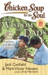 Chicken Soup For The Soul The Widsom Of Dads