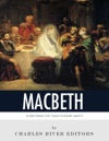 Everything You Need To Know About Macbeth
