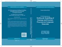 IUTAM Symposium On Multiscale Modelling Of Damage And Fracture Processes In Composite Materials