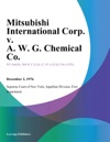 Mitsubishi International Corp V A W G Chemical Co