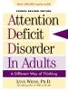 Attention Deficit Disorder In Adults: A Different Way Of Thinking (Revised)