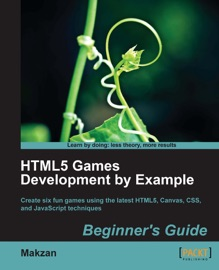 Html5 Games Development By Example Beginner S Guide