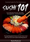 Sushi 101Essential Guide For The Adventurous