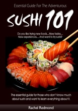 Sushi 101:Essential Guide For The Adventurous