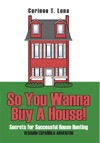 So You Wanna Buy A House