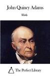 Works Of John Quincy Adams