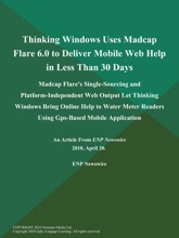Thinking Windows Uses Madcap Flare 6.0 to Deliver Mobile Web Help in Less Than 30 Days; Madcap Flare's Single-Sourcing and Platform-Independent Web Output Let Thinking Windows Bring Online Help to Water Meter Readers Using Gps-Based Mobile Application