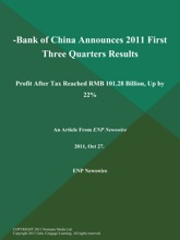-Bank of China Announces 2011 First Three Quarters Results; Profit After Tax Reached RMB 101.28 Billion, Up by 22%