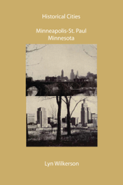 Historical Cities-Minneapolis & St. Paul, Minnesota