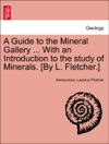 A Guide To The Mineral Gallery  With An Introduction To The Study Of Minerals By L Fletcher
