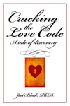 Cracking The Love Code A Tale Of Discovery