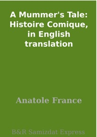 A Mummer S Tale Histoire Comique In English Translation