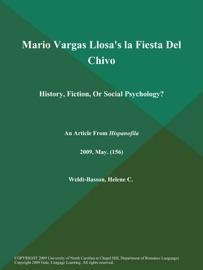 MARIO VARGAS LLOSAS LA FIESTA DEL CHIVO: HISTORY, FICTION, OR SOCIAL PSYCHOLOGY?