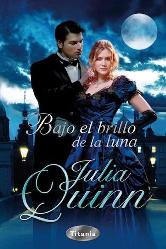 Julia Quinn - Bajo el brillo de la luna