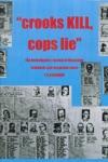 Crooks Kill Cops Lie
