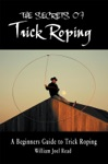 The Secrets Of Trick Roping