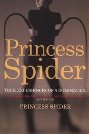 Princess Spider True Experiences Of A Dominatrix