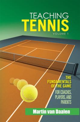 Teaching Tennis Volume 1 - Martin Van Daalen book