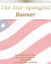 The Star-Spangled Banner Pure Sheet Music Duet For Viola And Guitar Arranged By Lars Christian Lundholm
