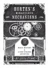 Hortens Miraculous Mechanisms