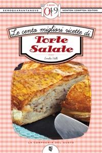 Le cento migliori ricette di torte salate Book Cover