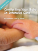 Linda S. Franck - Comforting Your Baby In Intensive Care ilustraciГіn