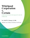 Whirlpool Corporation V Certain