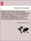 Report On The Survey Of The Country Between The Mouth Of River Korotaka And Possl-Cort Tents On The Obi River For The Projected Obi Railway By J M Voropay Etc A New Trade Route To Connect Europe With Western Siberia And China