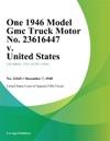 One 1946 Model Gmc Truck Motor No 23616447 V United States