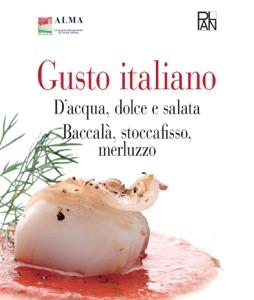 Gusto Italiano - D'acqua, dolce e salata - Baccalà, stoccafisso, merluzzo Book Cover