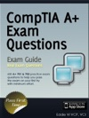 CompTIA A Certification All-in-One Exam Questions Prep 220-701  220-702
