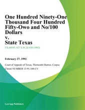 One Hundred Ninety-One Thousand Four Hundred Fifty-Two and No/100 Dollars v. State Texas