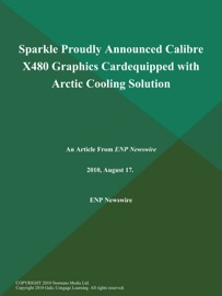 SPARKLE PROUDLY ANNOUNCED CALIBRE X480 GRAPHICS CARDEQUIPPED WITH ARCTIC COOLING SOLUTION