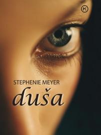 Duša - Stephenie Meyer by  Stephenie Meyer PDF Download