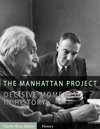 Decisive Moments In History The Manhattan Project