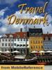 Denmark Travel Guide: Copenhagen, Odense, Aarhus, Aalborg & more: Illustrated Guide, Phrasebook & Maps (Mobi Travel)