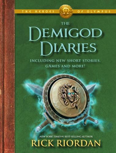 Rick Riordan - The Heroes of Olympus:  The Demigod Diaries