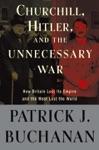 Churchill Hitler And The Unnecessary War