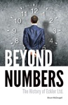 Beyond Numbers The History Of Eckler Ltd