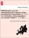 Mittheilungen Aus Den Nachgelassenen Papieren Eines Preussischen Diplomaten C F G Von Schladen Herausgegeben Von Dessen Neffen L V L Bd I