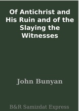 Of Antichrist And His Ruin And Of The Slaying The Witnesses