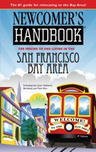 Newcomer's Handbook For Moving To And Living In San Francisco Bay Area
