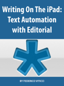 Writing On The iPad: Text Automation with Editorial