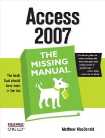 Access 2007: The Missing Manual - Matthew MacDonald