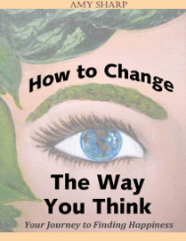 How to Change the Way You Think - Amy Sharp book summary