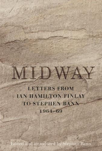 Ian Hamilton Finlay & Stephen Bann - Midway