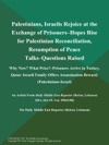 Palestinians Israelis Rejoice At The Exchange Of Prisoners--Hopes Rise For Palestinian Reconciliation Resumption Of Peace Talks--Questions Raised Why Now What Price--Prisoners Arrive In Turkey Qatar--Israeli Family Offers Assassination Reward Palestinians-Israel