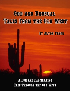 Odd and Unusual Tales from the Old West
