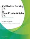 Val Decker Packing Co V Corn Products Sales Co