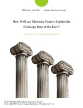 How Well can Monetary Factors Explain the Exchange Rate of the Euro?